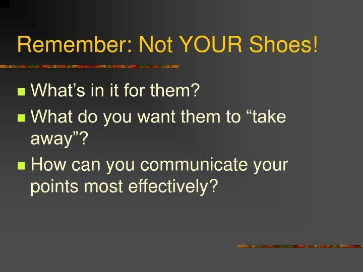 Remember: Not YOUR Shoes!