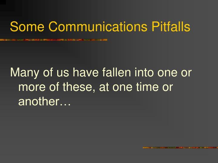 Some Communications Pitfalls