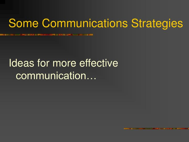 Some Communications Strategies