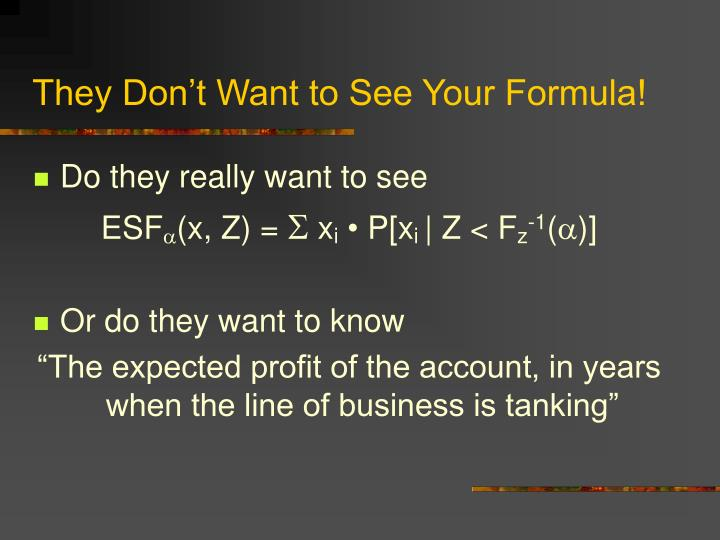 They Don't Want to See Your Formula!