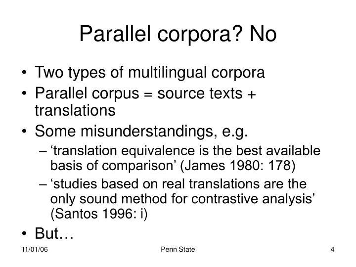 Parallel corpora? No