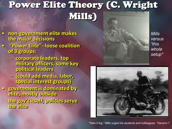 c wright mills power elite thesis When c wright mills wrote the power elite in 1956, we lived in a simpler  and  the thesis is that a relatively compact group of people exercise.