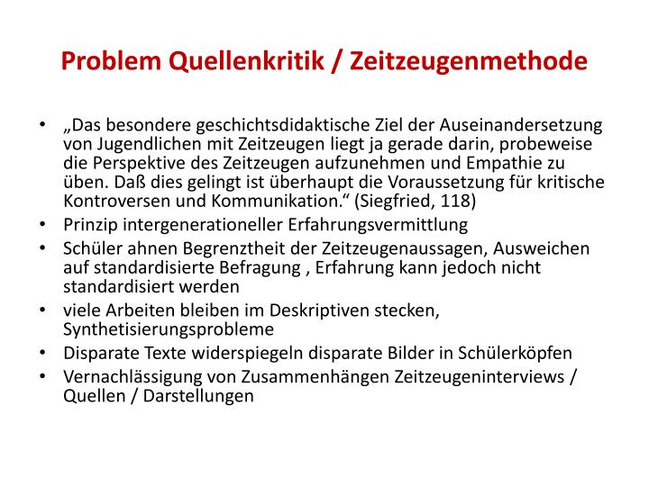 Problem Quellenkritik / Zeitzeugenmethode