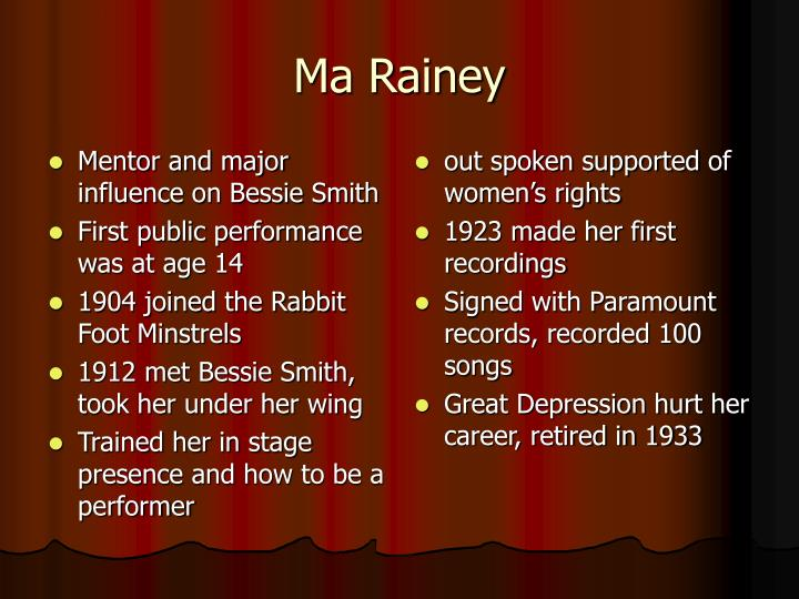 Mentor and major influence on Bessie Smith