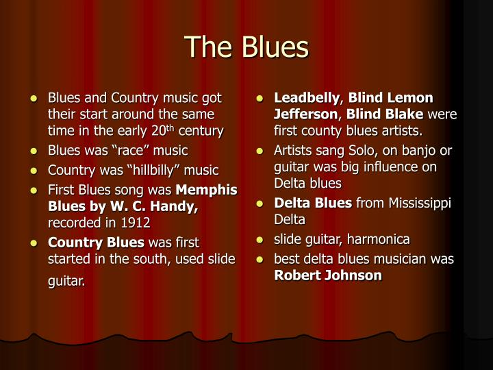 Blues and Country music got their start around the same time in the early 20