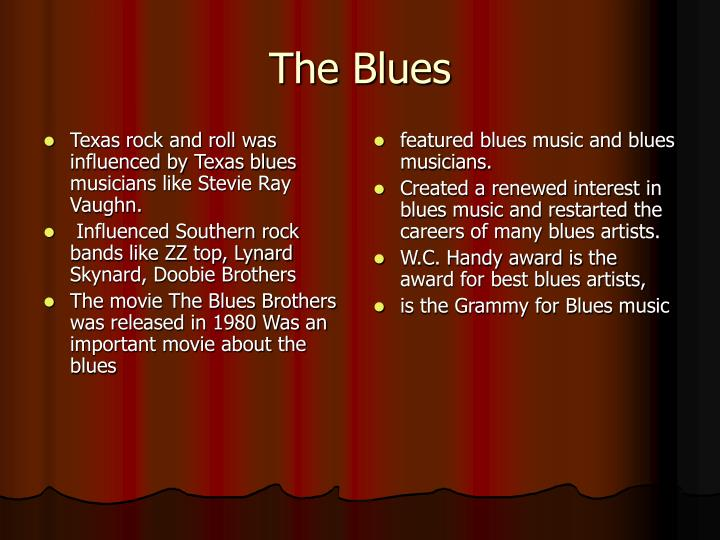 Texas rock and roll was influenced by Texas blues musicians like Stevie Ray Vaughn.