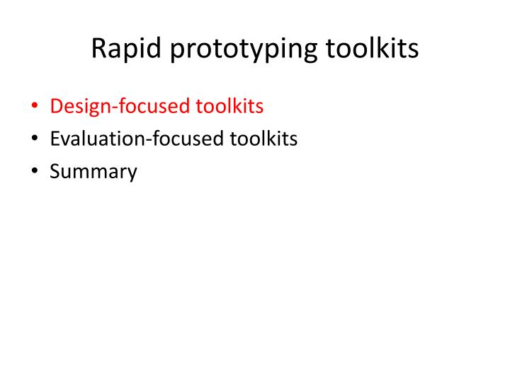 Rapid prototyping toolkits