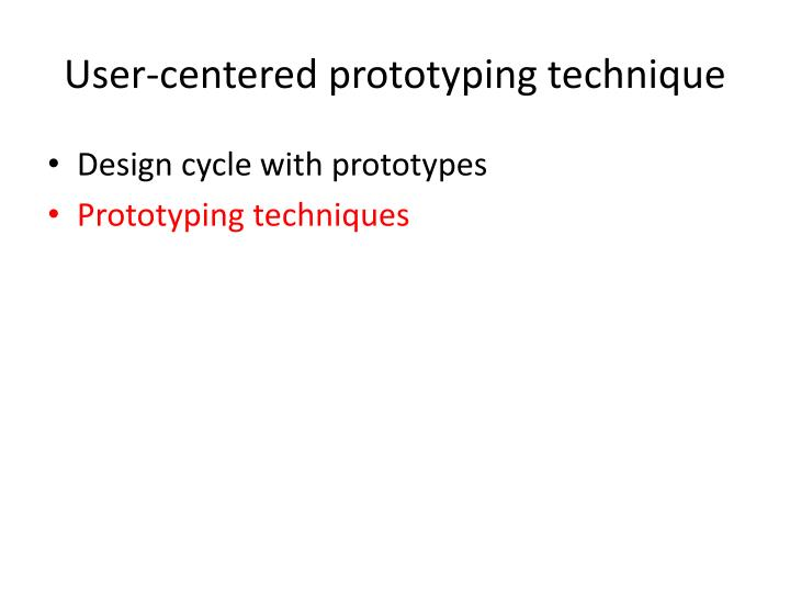 User-centered prototyping technique