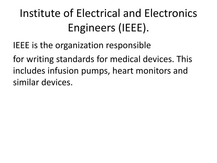 Institute of Electrical and Electronics Engineers (IEEE).