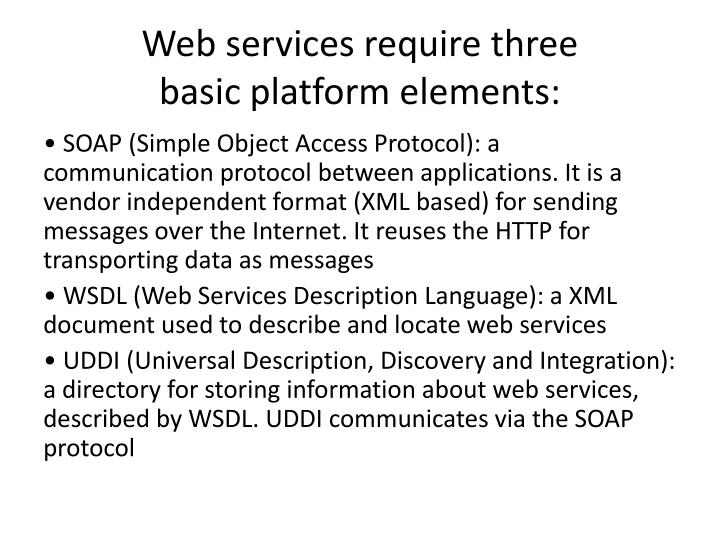 Web services require three