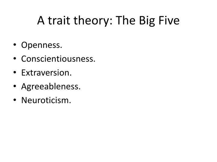 A trait theory: The Big Five