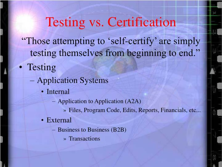 Testing vs. Certification