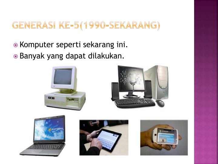 Generasi ke-5(1990-sekarang)