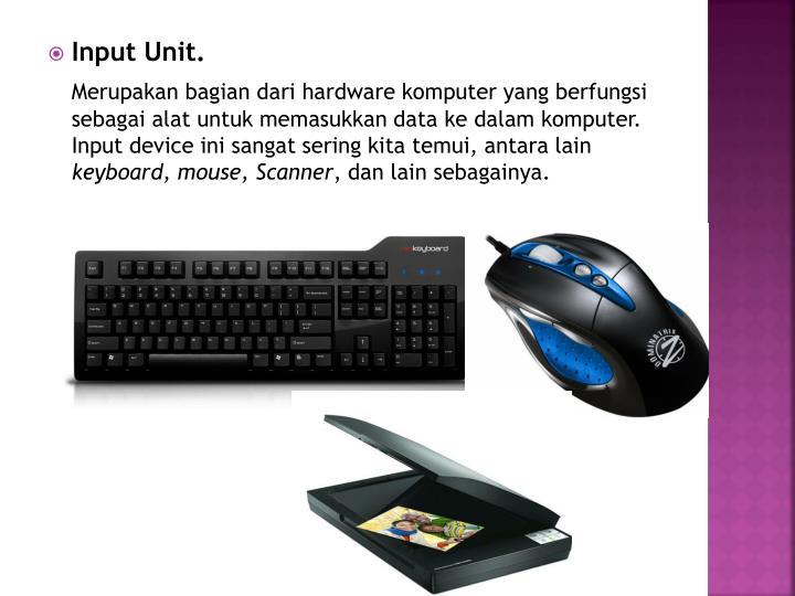 Input Unit.