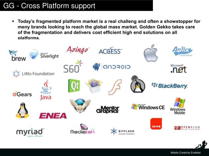 GG - Cross Platform support