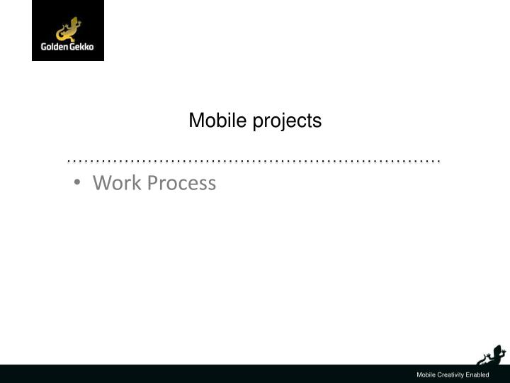 Mobile projects
