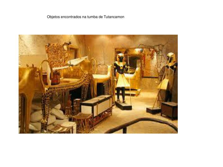 Objetos encontrados na tumba de Tutancamon