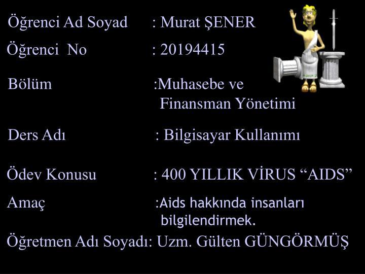 Öğrenci Ad Soyad      : Murat ŞENER