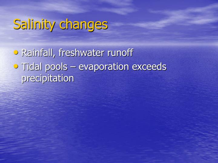 Salinity changes
