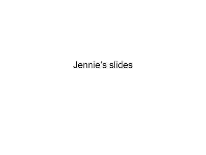 Jennie's slides