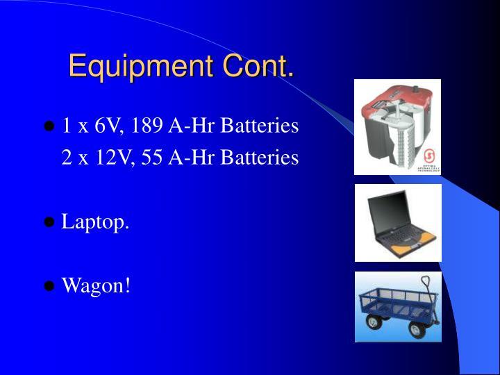 Equipment Cont.