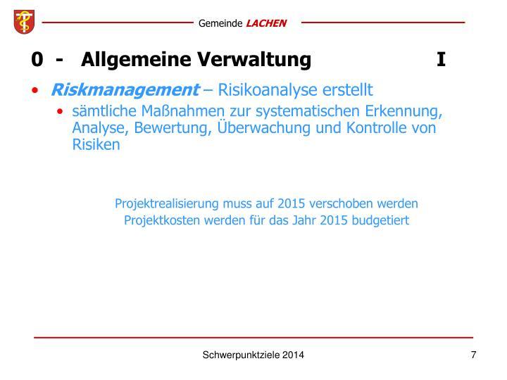 0  -   Allgemeine VerwaltungI