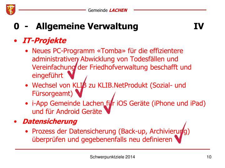 0  -   Allgemeine VerwaltungIV