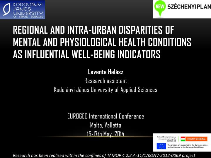 Regional and Intra-urban Disparities of Mental and Physiological Health Conditions as influential We...