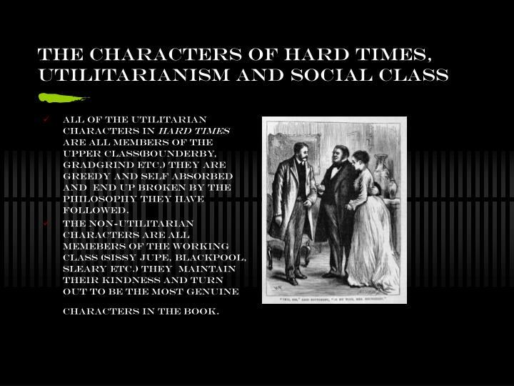 The characters of hard times, utilitarianism and Social Class