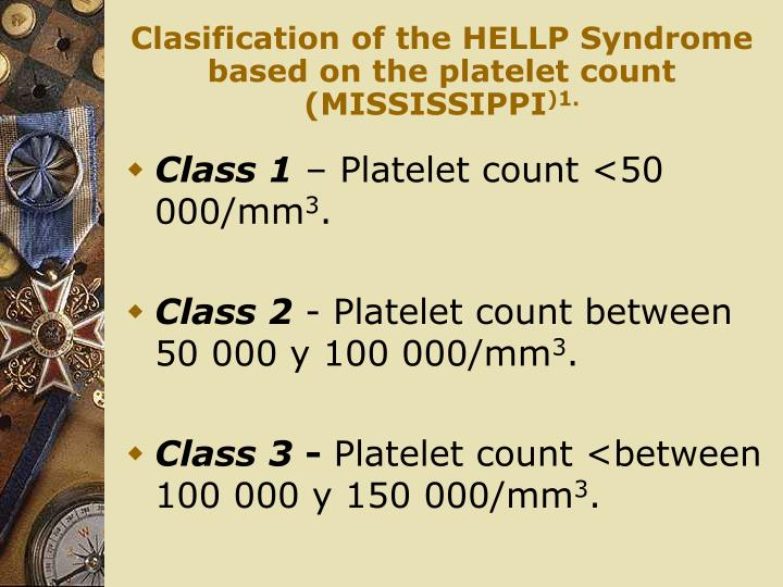 Clasification of the HELLP Syndrome based on the platelet count (MISSISSIPPI