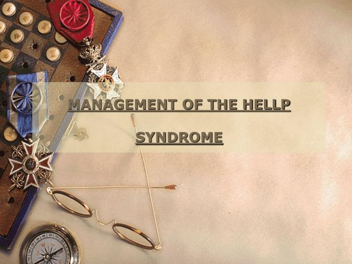 MANAGEMENT OF THE HELLP SYNDROME
