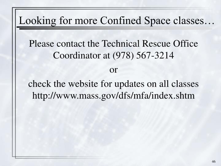 Looking for more Confined Space classes…