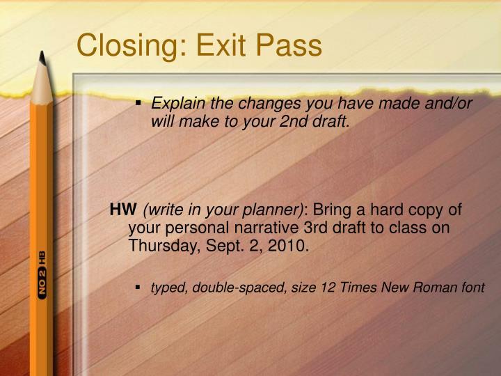Closing: Exit Pass
