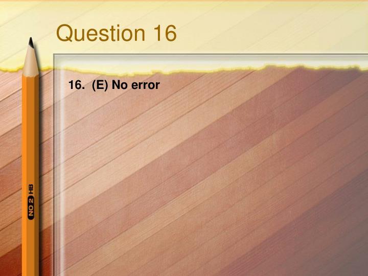 Question 16