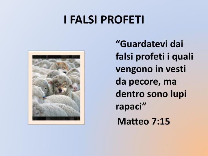 I FALSI PROFETI