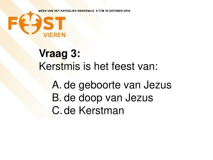Vraag 3: