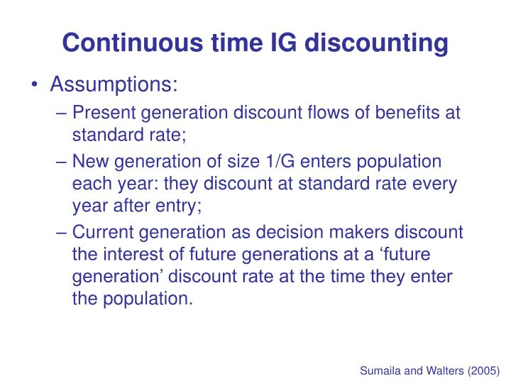 Continuous time IG discounting