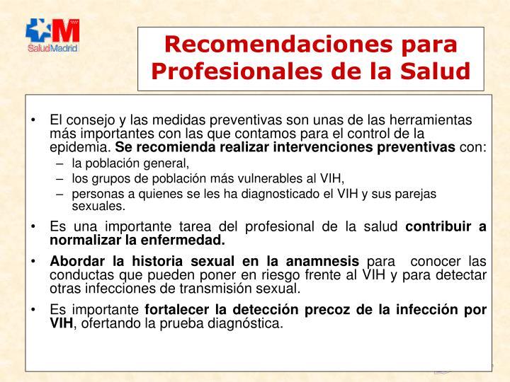 El consejo y las medidas preventivas son unas de las herramientas más importantes con las que contamos para el control de la epidemia.