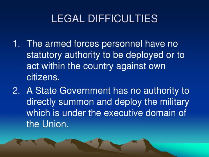LEGAL DIFFICULTIES