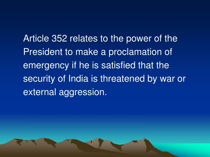 Article 352 relates to the power of the