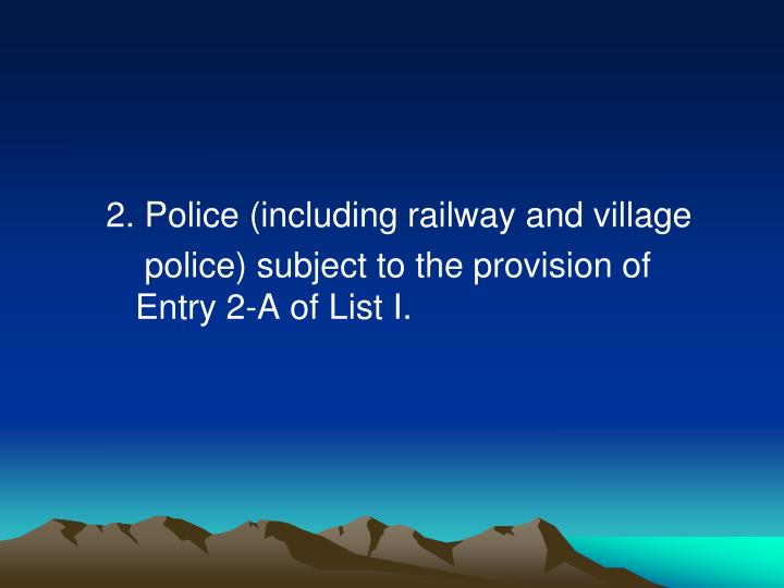2. Police (including railway and village