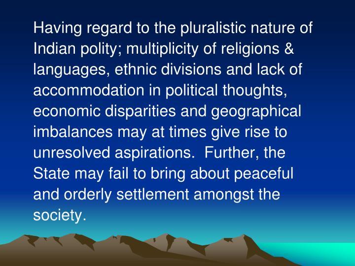 Having regard to the pluralistic nature of