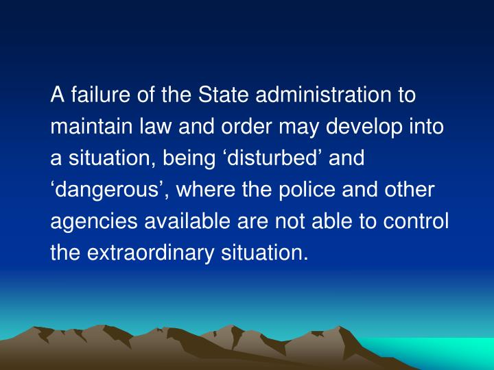 A failure of the State administration to