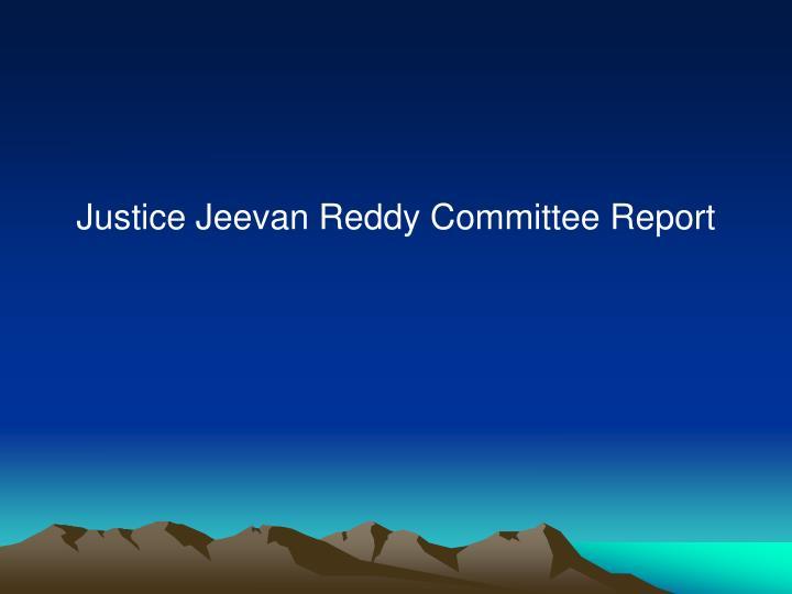 Justice Jeevan Reddy Committee Report