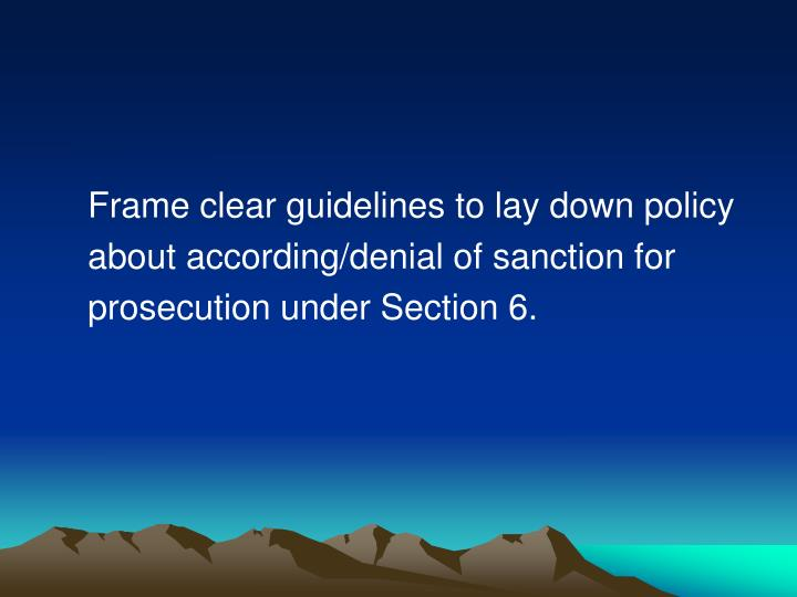 Frame clear guidelines to lay down policy