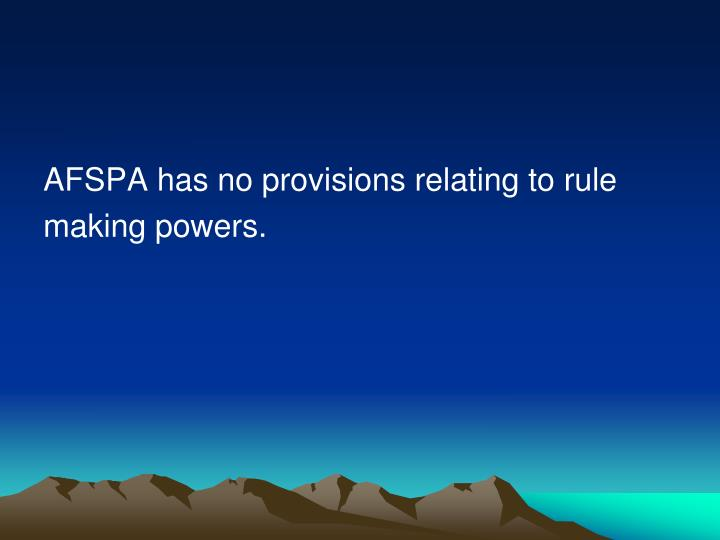 AFSPA has no provisions relating to rule