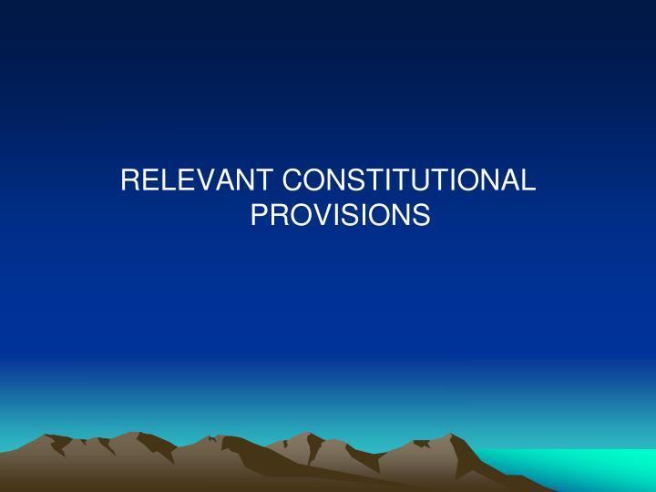 RELEVANT CONSTITUTIONAL PROVISIONS