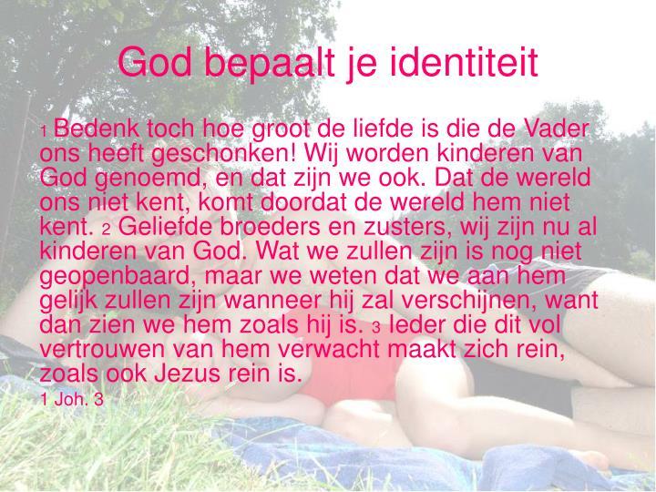 God bepaalt je identiteit