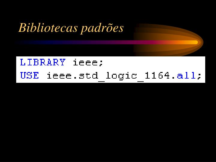 Bibliotecas padrões