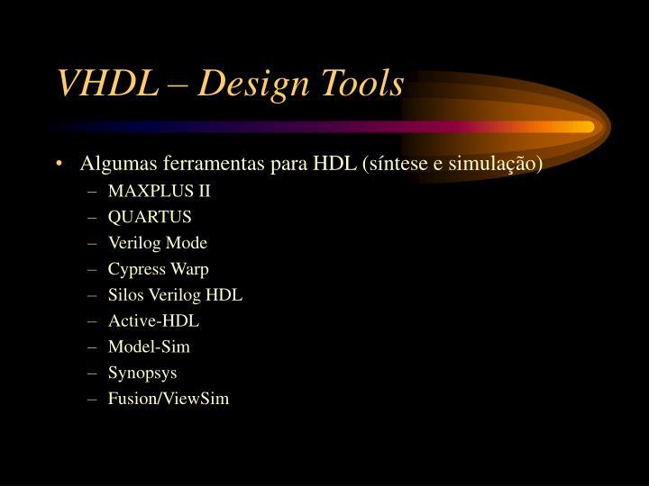 VHDL – Design Tools